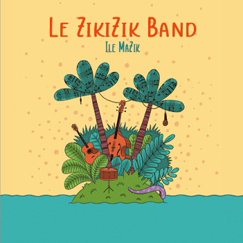 28 mai 2021 : sortie du CD du ZikiZik Band